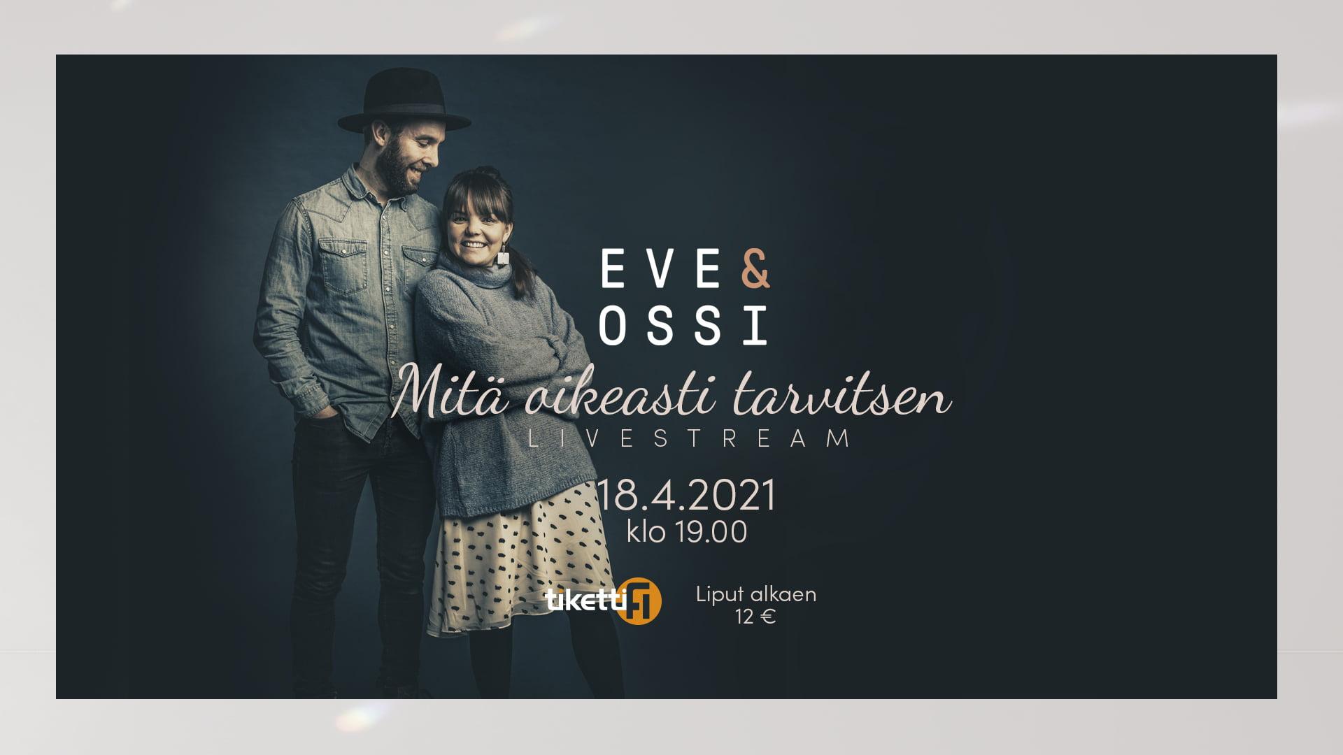 Even & Ossin – Mitä Oikeasti Tarvitsen Livestream-konsertti 18.4. Klo 19.00